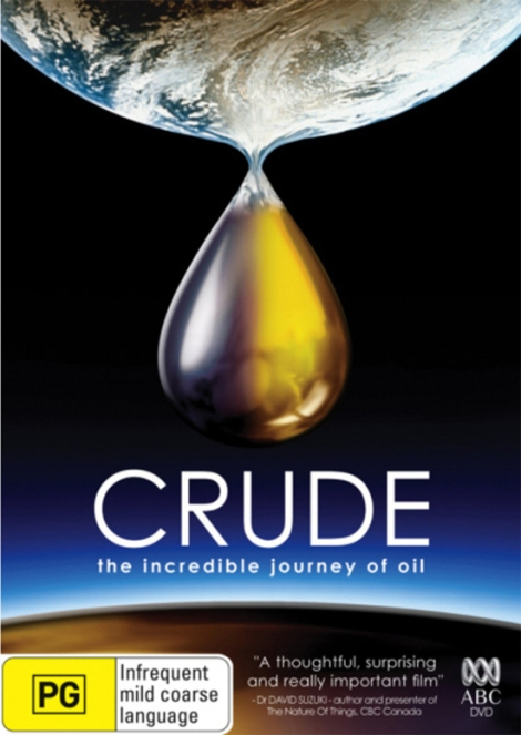Crude - The incredible journey of oil